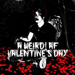 A Weird ! Af Valentine's Day