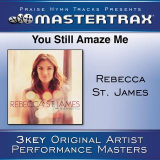 You Still Amaze Me (Performance Tracks)