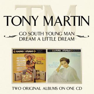 Go South Young Man / Dream A Little Dream