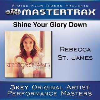 Shine Your Glory Down (Performance Tracks)