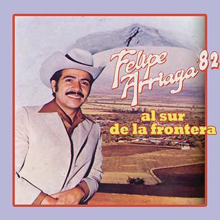 Felipe Arriaga '82 Al Sur de la Frontera