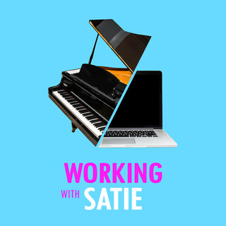 Working With Satie