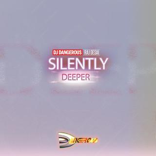 Silently (Deeper)