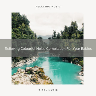Relieving Colourful Noise Compilation For Your Babies