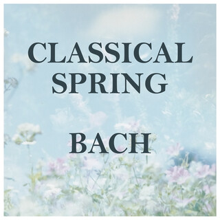 Classical Spring:Bach