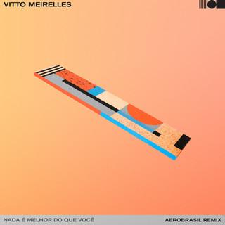 Nada É Melhor Do Que Você (AeroBrasil Remix)