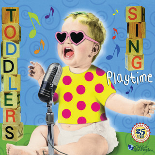 Toddlers Sing:Playtime