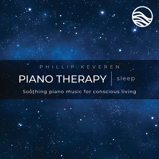 Piano Therapy Sleep:Soothing Piano Music For Conscious Living