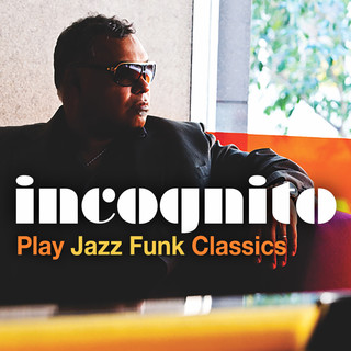 Incognito Play Jazz Funk Classics