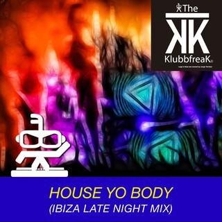 House Yo Body (Ibiza Late Night Mix)