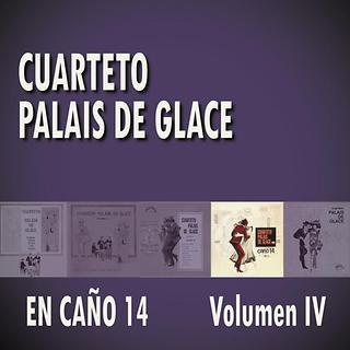 Cuarteto Palais De Glace En Cano 14 Volumen IV