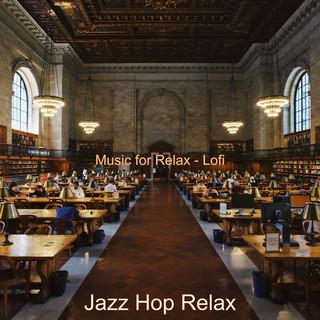 Music For Relax - Lofi
