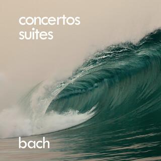 Bach:Concertos & Orchestral Suites