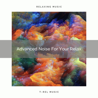 Advanced Noise For Your Relax