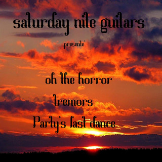 Oh The Horror / Tremors / Party\'s Last Dance