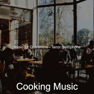 Music For Quarantine - Tenor Saxophone