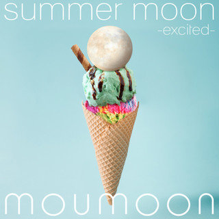 summer moon - excited -