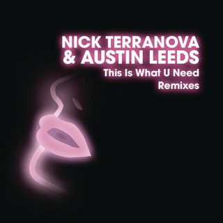 This Is What U Need (Remixes)