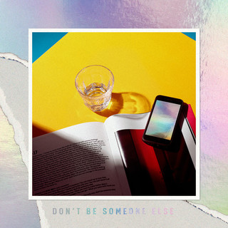 Don\'t Be Someone Else