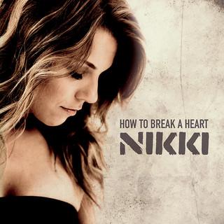 How To Break A Heart