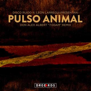 Pulso Animal (Don Alex Albert 7am Remix)