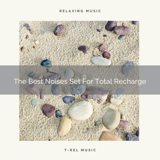 The Best Noises Set For Total Recharge