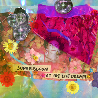 Superbloom At The Live Dream