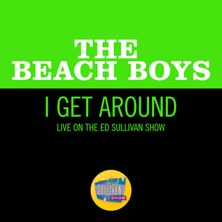 I Get Around (Live On The Ed Sullivan Show, September 27, 1964)