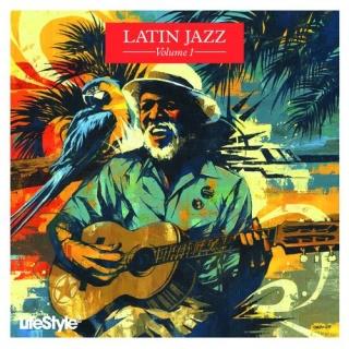 Lifestyle 2 - Latin Jazz Vol 1