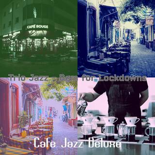 Trio Jazz - Bgm For Lockdowns
