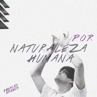Por Naturaleza Humana