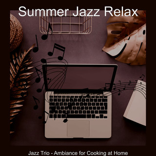 Jazz Trio - Ambiance For Cooking At Home