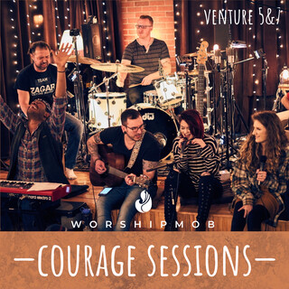 Courage Sessions (Venture 5 & 7)