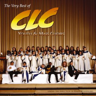 The Very Best Of CLC Youth & Mass Choirs