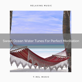 Sweet Ocean Water Tunes For Perfect Meditation