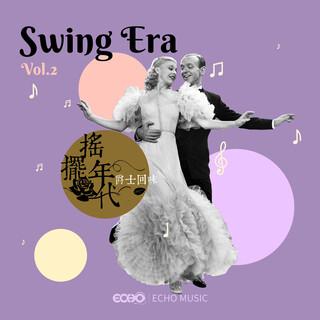 搖擺年代.爵士回味 Swing Era Vol.2