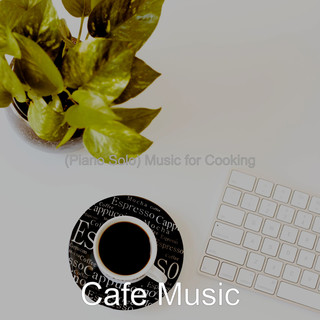 (Piano Solo) Music For Cooking