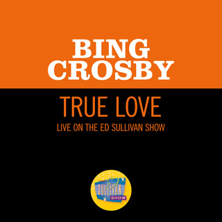 True Love (Live On The Ed Sullivan Show, November 11, 1956)