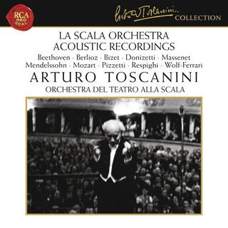 La Scala Orchestra Recordings:Beethoven - Berlioz - Bizet - Donizetti - Massenet - Mendelssohn - Mozart - Pizzetti - Respighi - Wolf - Ferrari