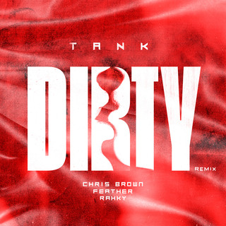 Dirty Remix (Feat. Chris Brown, Feather, Rahky)