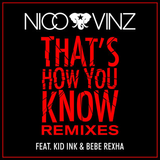 That's How You Know (feat. Kid Ink & Bebe Rexha) (Remixes)