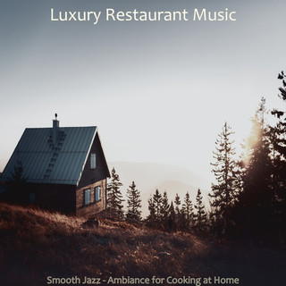Smooth Jazz - Ambiance For Cooking At Home