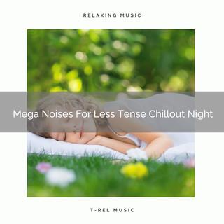 Mega Noises For Less Tense Chillout Night